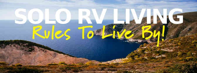 Solo RV Living: Rules To Live By!