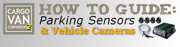 How To Guide: Parking Sensors and Vehicle Cameras